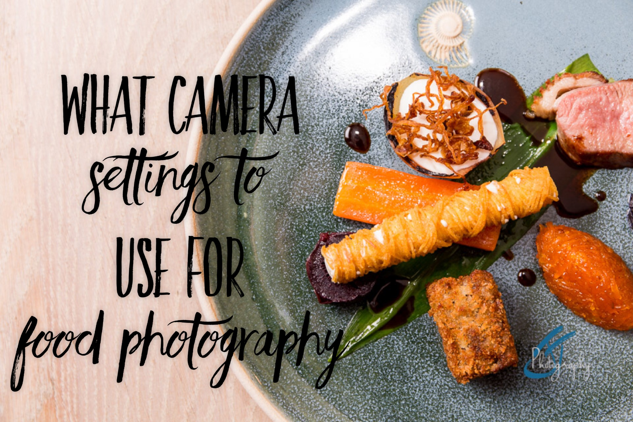 What Camera Setting To Use In Food Photography | www.jonathanthompsonphotography.com