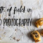 Depth of field in food photography