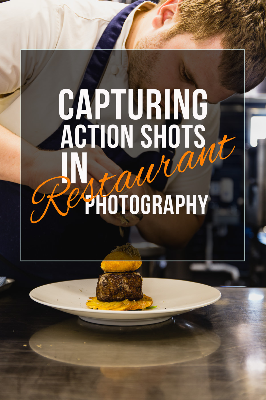 Chef grating truffle over beef dish. Text overlay saying Capturing Action Shots In Restaurant Photography