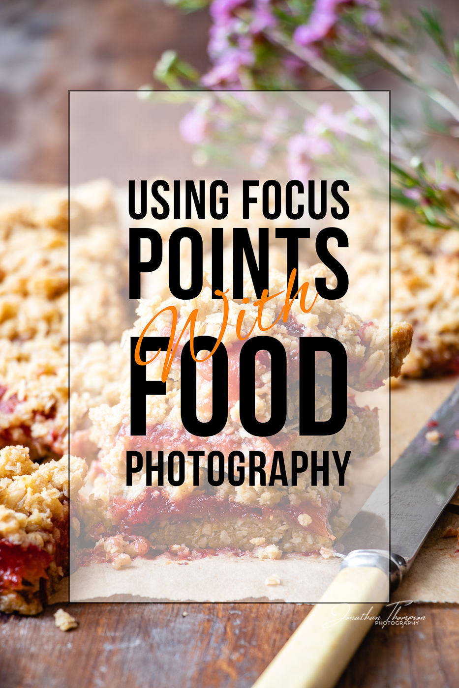 A fruit crumble bar photograph with overlayed text saying Using Focus points With Food Photography