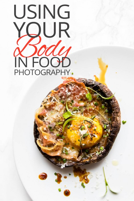 Using your body in food photography