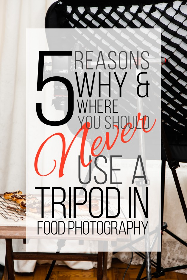 5 Reasons where and why you should never use a tripod for food photography